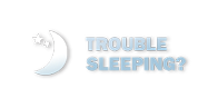 Trouble Sleeping?